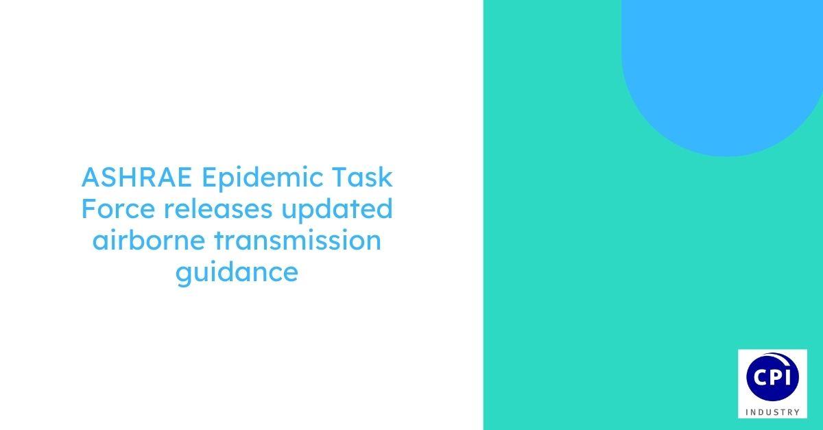 ASHRAE Epidemic Task Force releases updated airborne transmission guidance