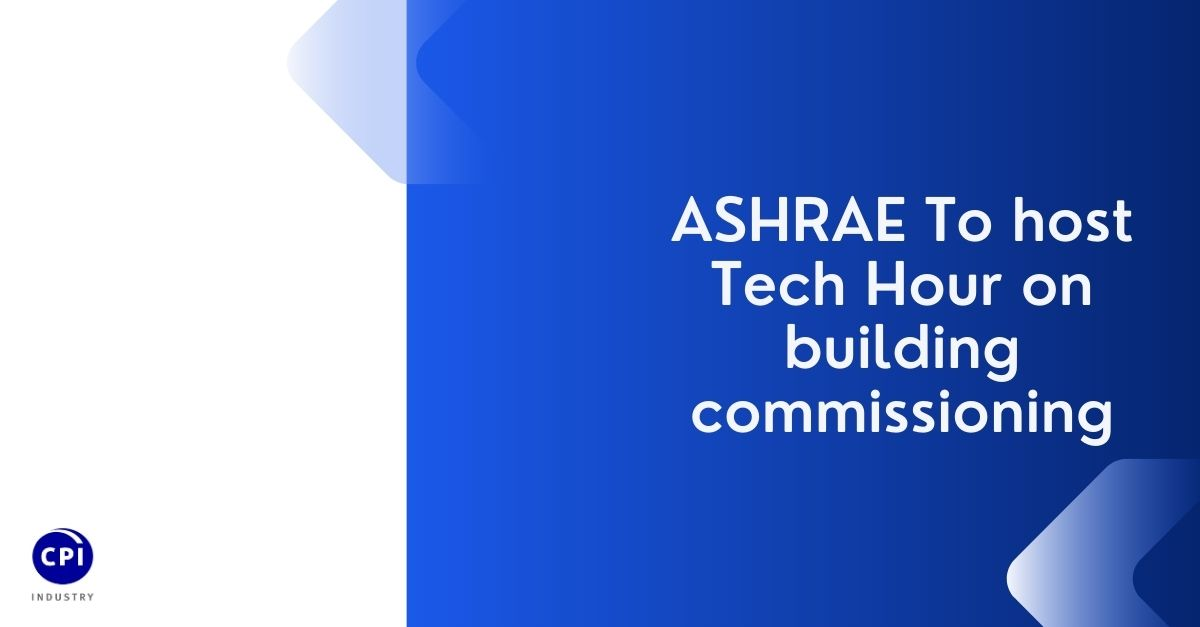 ASHRAE To host Tech Hour on building commissioning