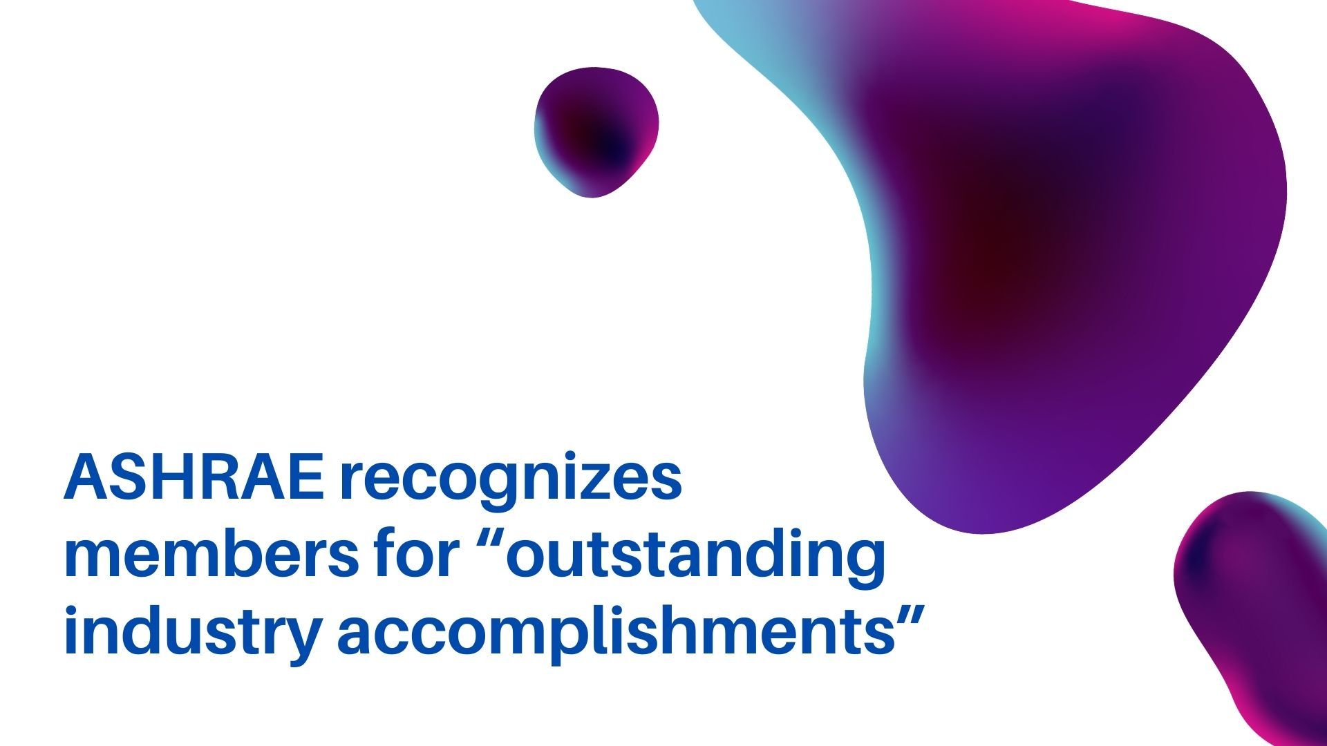 "ASHRAE recognizes members for ""outstanding industry accomplishments"""