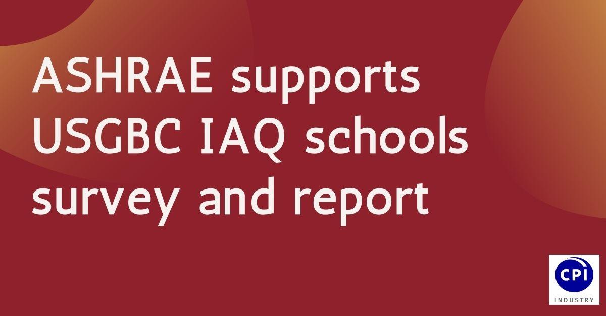 ASHRAE supports USGBC IAQ schools survey and report