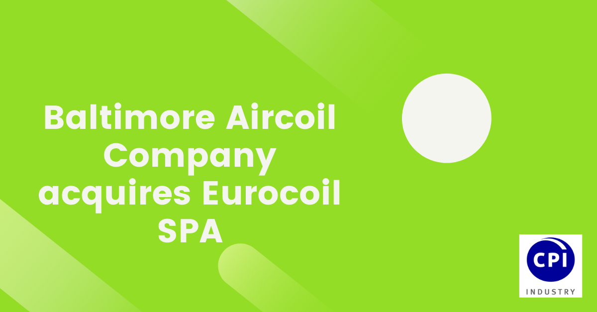 Baltimore Aircoil Company acquires Eurocoil SPA