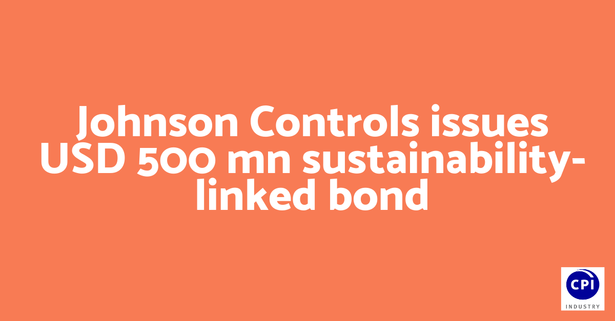 Johnson Controls issues USD 500 mn sustainability-linked bond