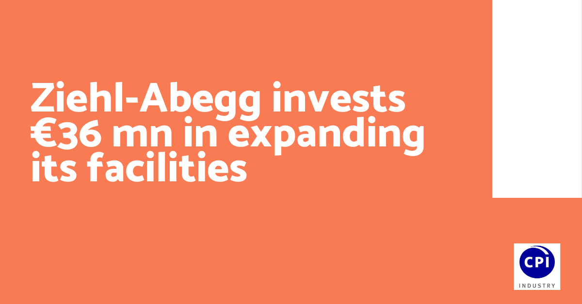 Ziehl-Abegg invests €36 mn in expanding its facilities