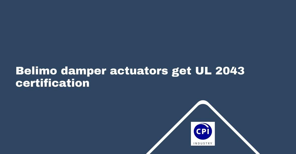 Belimo damper actuators get UL 2043 certification