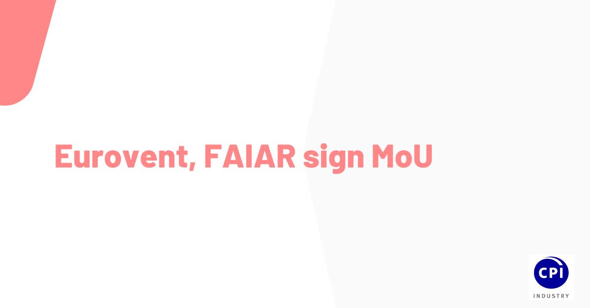 Eurovent, FAIAR sign MoU