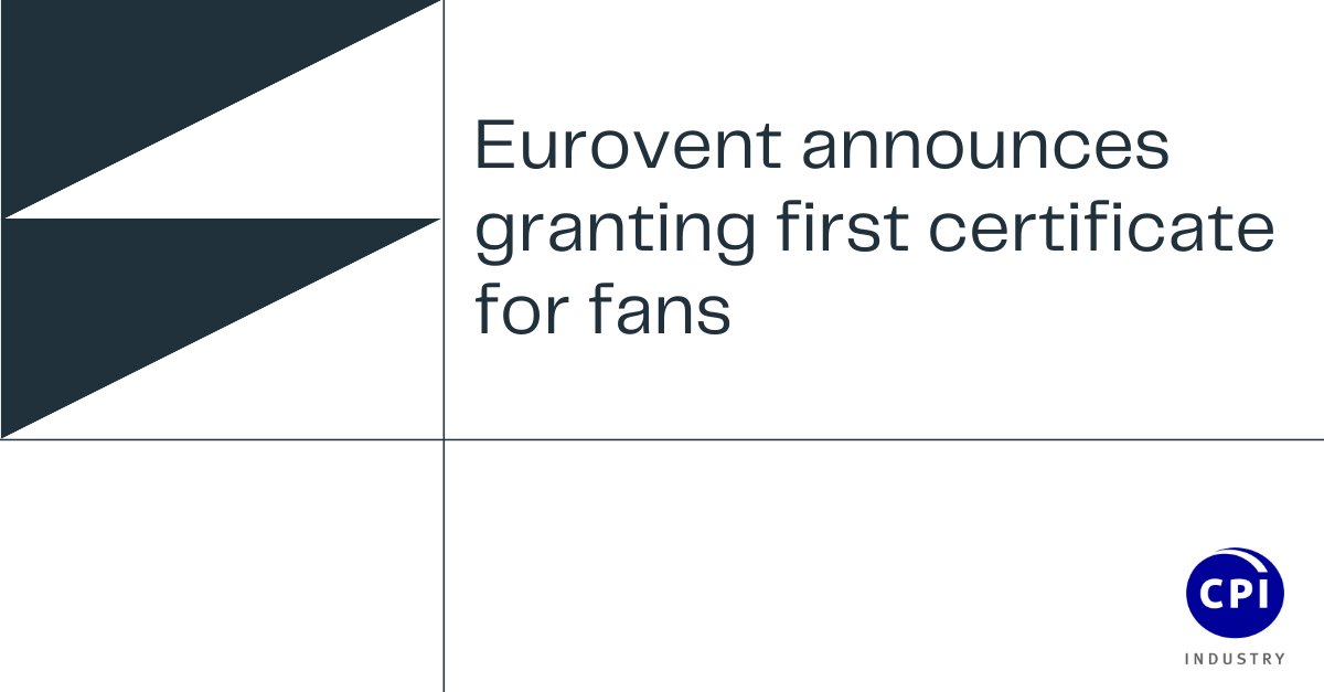 Eurovent announces granting first certificate for fans