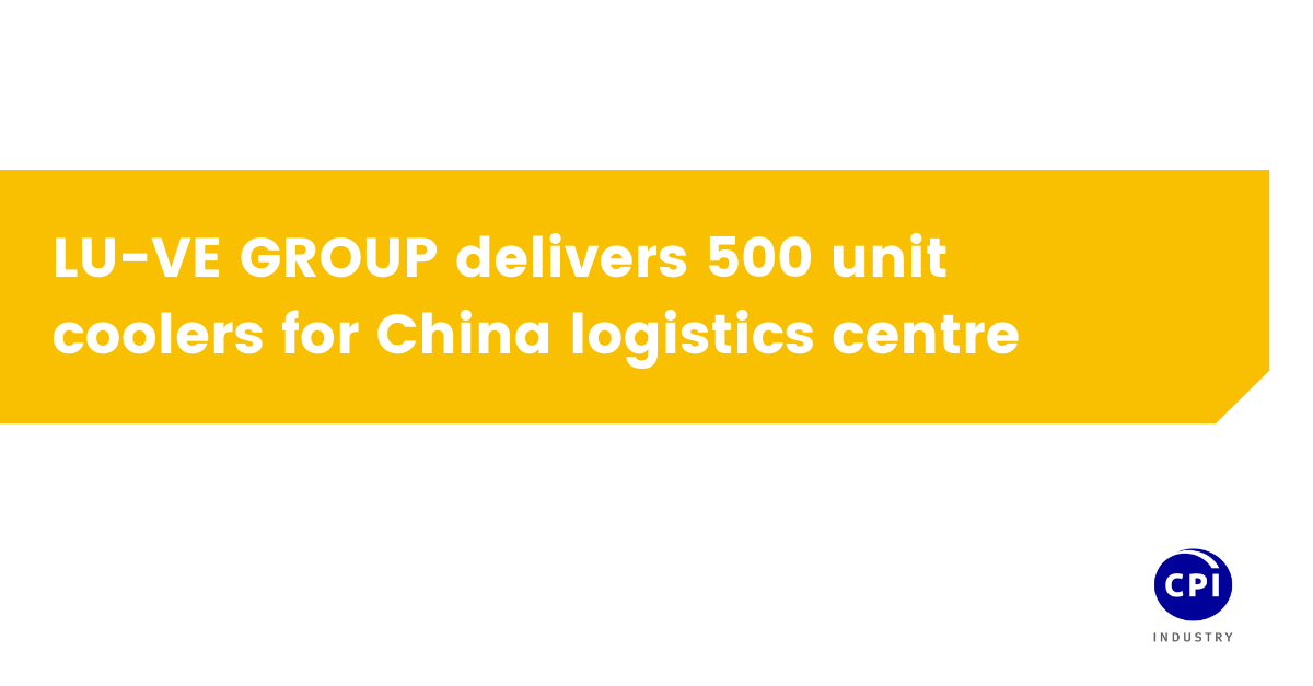 LU-VE GROUP delivers 500 unit coolers for China logistics centre