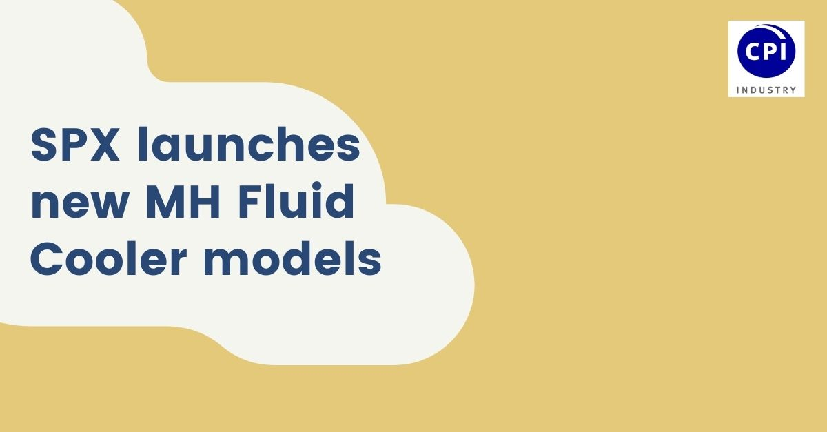 SPX launches new MH Fluid Cooler models