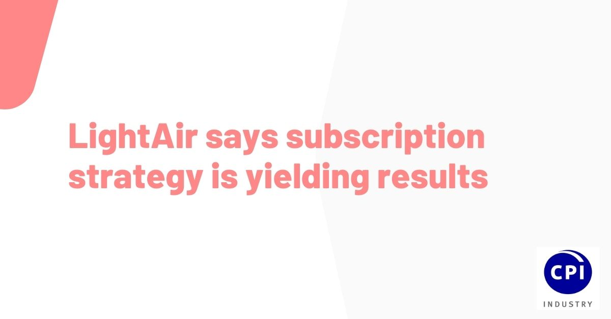 LightAir says subscription strategy is yielding results