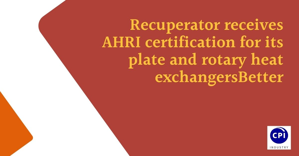 Recuperator receives AHRI certification for its plate and rotary heat exchangers