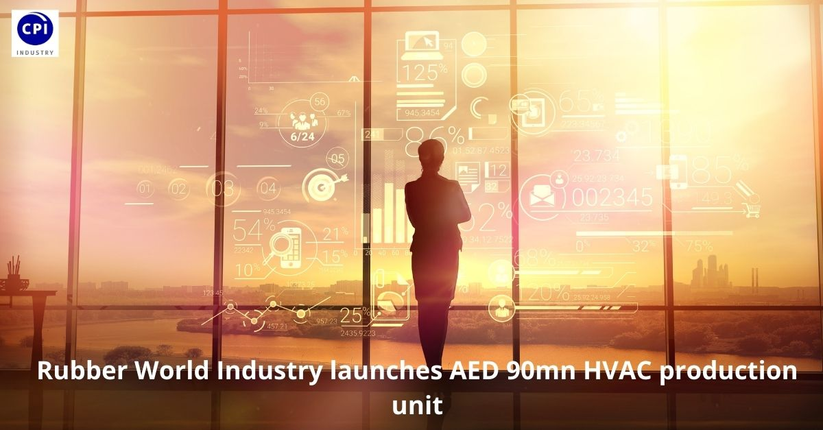Rubber World Industry launches AED 90mn HVAC production unit