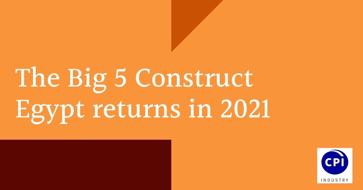 The Big 5 Construct Egypt returns in 2021