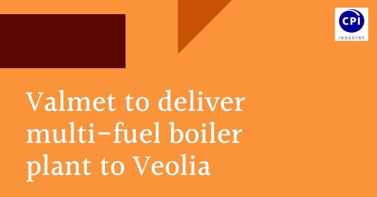 Valmet to deliver multi-fuel boiler plant to Veolia