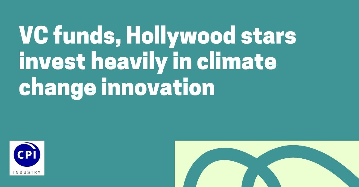 VC funds, Hollywood stars invest heavily in climate change innovation