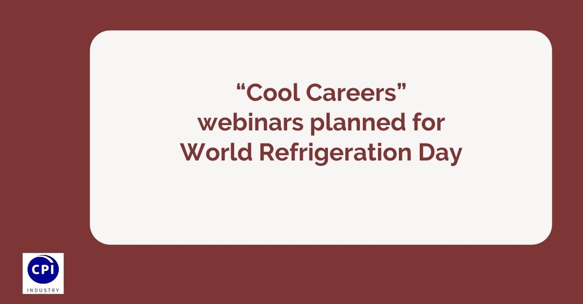 """Cool Careers"" webinars planned for World Refrigeration Day"