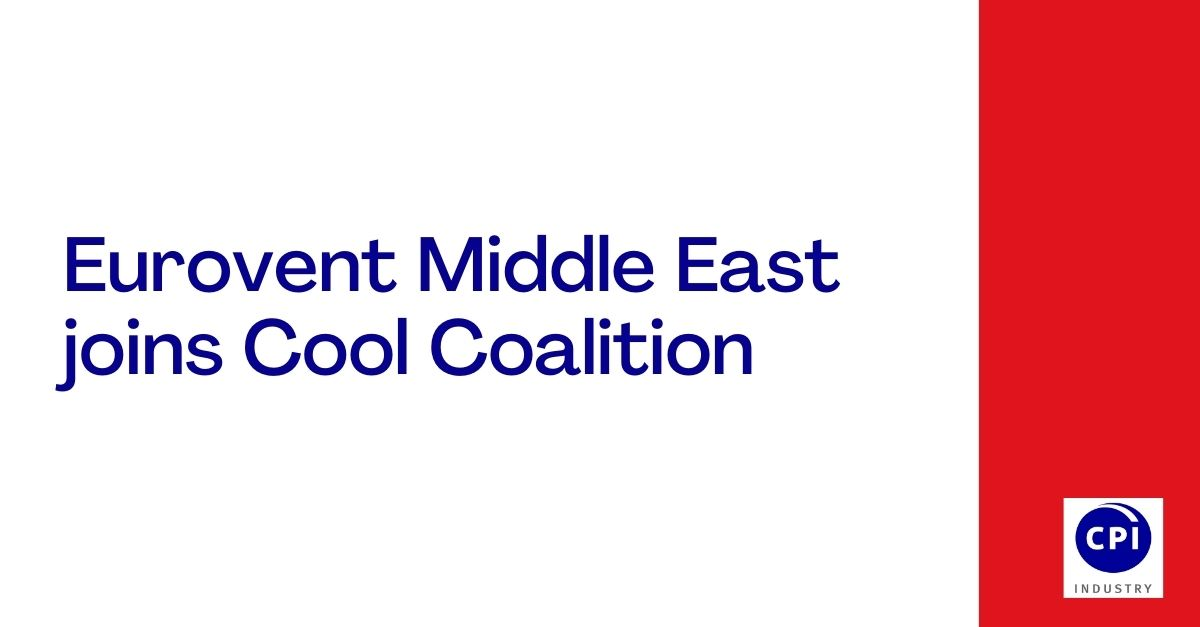 Eurovent Middle East joins Cool Coalition